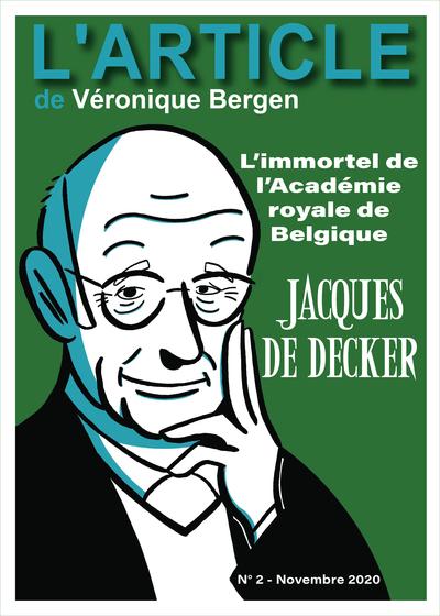 JACQUES DE DECKER, L'IMMORTEL DE L'ACADEMIE DE BELGIQUE - ARTICLE 02