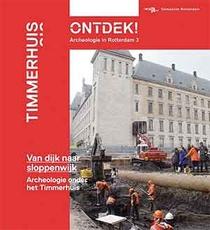 Ontdek! Archeologie in Rotterdam 3 Timmerhuis