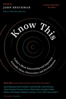 Know This : Today's Most Interesting And Important Scientific Ideas, Discoveries, And Developments