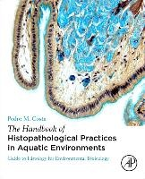 Handbook Of Histopathological Practices In Aquatic Environments