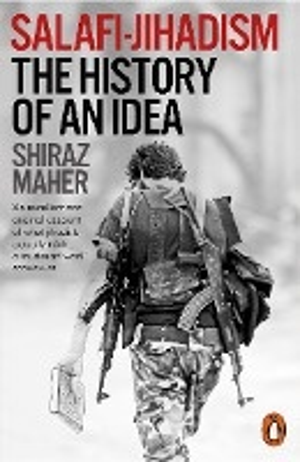 Salafi-jihadism : The History Of An Idea