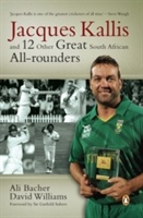 Jacques Kallis And 12 Other Great South African All-rounders