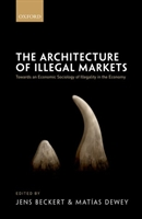 Architecture Of Illegal Markets