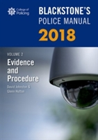 Blackstone's Police Manual Volume 2: Evidence And Procedure 2018