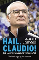 Hail, Claudio! : The Man, The Manager, The Miracle