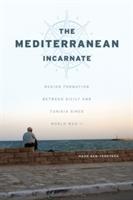 Mediterranean Incarnate