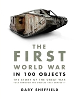 First World War In 100 Objects