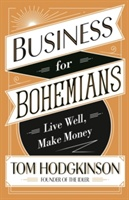 Business For Bohemians : Live Well, Make Money