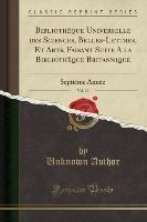 Bibliotheque Universelle Des Sciences, Belles-lettres, Et Arts, Faisant Suite A La Bibliotheque Britannique, Vol. 19