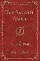 Seventh Angel (classic Reprint)
