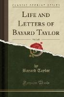 Life And Letters Of Bayard Taylor, Vol. 2 Of 2 (classic Reprint)