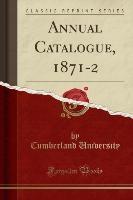 Annual Catalogue, 1871-2 (classic Reprint)