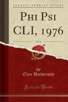 Phi Psi Cli, 1976, Vol. 61 (classic Reprint)