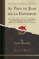 Au Pays De Jean De La Fontaine