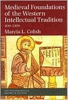 Medieval Foundations Of The Western Intellectual Tradition