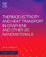 Thermoelectricity And Heat Transport In Graphene And Other 2d Nanomaterials