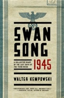 Swansong 1945 - A Collective Diary Of The Last Days Of The Third Reich