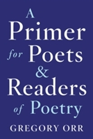 Primer For Poets And Readers Of Poetry