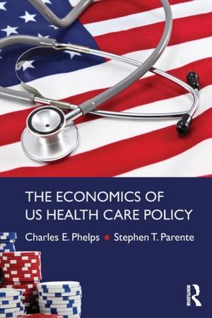 Economics Of Us Health Care Policy