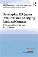 Developing Eu-japan Relations In A Changing Regional Context