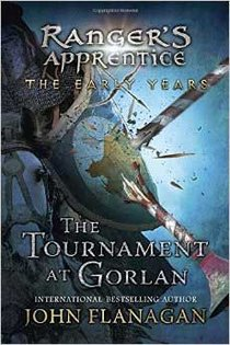 Tournament At Gorlan (ranger's Apprentice: The Early Years Book 1)