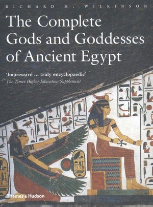 Complete Gods And Goddesses Of Ancient Egypt