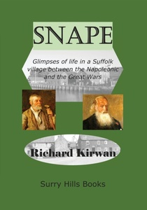 Snape: Glimpses Of Life In A Suffolk Village
