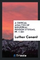 Critical Analysis Of Industrial Pension Systems, Pp. 1-261