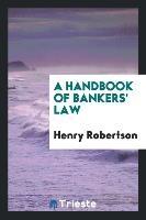 Handbook Of Bankers' Law