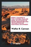 Bodily Changes In Pain, Hunger, Fear And Rage