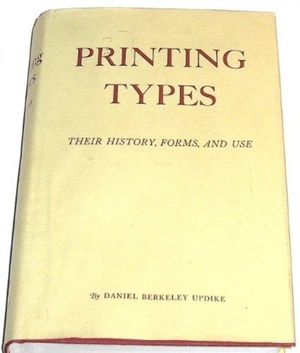 Printing Types: Their History, Forms, And Use; A Study In Survivals, Volume 2