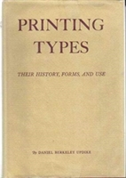 Printing Types: Their History, Forms, And Use; A Study In Survivals, Volume 1