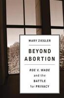 Beyond Abortion
