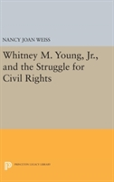 Whitney M. Young, Jr., And The Struggle For Civil Rights