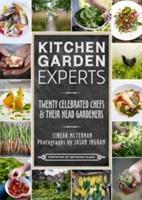 Kitchen Garden Experts: Twenty Celebrated Chefs & Their Head Gardeners