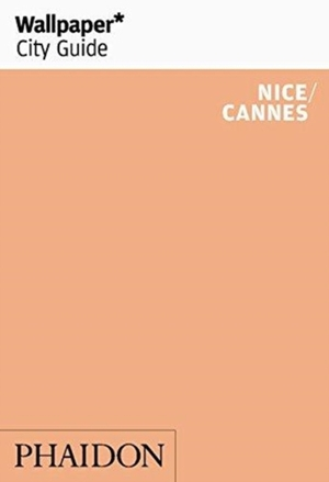 Wallpaper City Guide Nice/Cannes
