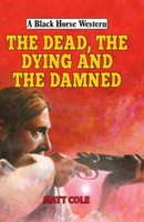 Dead, The Dying And The Damned