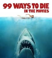 99 Ways To Die In The Movies