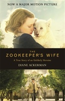 The Zookeeper's Wife : An Unforgettable True Story, Now A Major Film