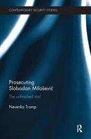 Prosecuting Slobodan Milosevic