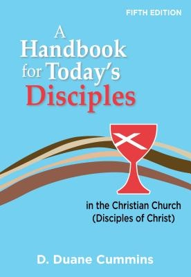 Handbook For Today's Disciples In The Christian Church (disciples Of Christ)-fifth Edition