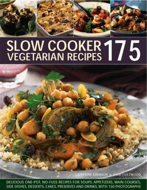 175 Slow Cooker Vegetarian Recipes