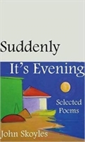 Suddenly, It's Evening