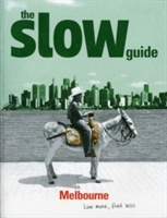 Slow Guide To Melbourne