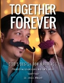 Together Forever God's Design For Marriage