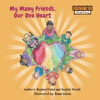 My Many Friends, Our One Heart