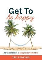 Get To Be Happy