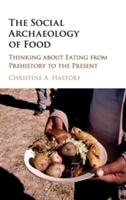 Social Archaeology Of Food