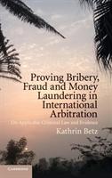 Proving Bribery, Fraud And Money Laundering In International Arbitration