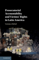 Prosecutorial Accountability And Victims' Rights In Latin America
